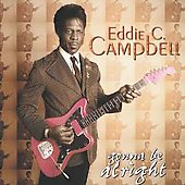 Eddie C. Campbell: Gonna Be Alright