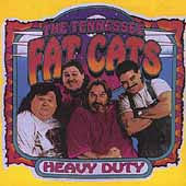 Tennessee Fat Cats: Heavy Duty