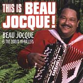 Beau Jocque & The Zydeco Hi-Rollers: This Is Beau Jocque!