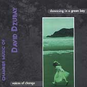 Dzubay: Dancesing in a Green Bay / Voices of Change