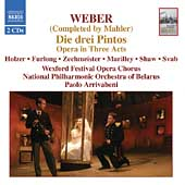 Weber/Mahler: Die drei Pintos / Arrivabeni, Holzer, et al
