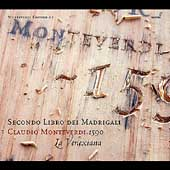 Monteverdi: Secondo Libro dei Madrigali / La Venexiana