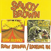 Savoy Brown: Raw Sienna/Looking In [Remaster]