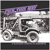 Various Artists: Pick This Way: A Bluegrass Tribute to Aerosmith