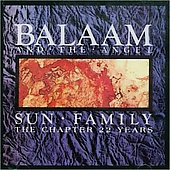 Balaam & the Angel: Sun Family: The Chapter 22 Years