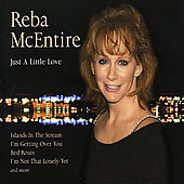 Reba McEntire: Just a Little Love [Xtra]