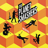 The Planet Smashers: Unstoppable