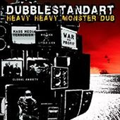 Dubblestandart: Heavy Heavy Monster Dub