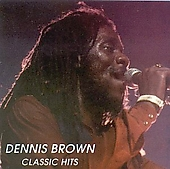 Dennis Brown: Classic Hits