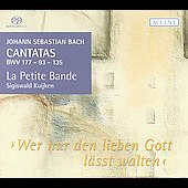 Bach: Wer nur den lieben Gott l&#228;sst walten, etc / Kuijken