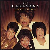 The Caravans: Paved the Way *