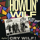 Howlin' Wilf & the Veejays: Cry Wilf!