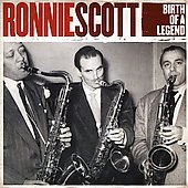 Ronnie Scott: Great Scott: The Birth of a Legend