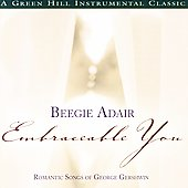 Beegie Adair: Embraceable You