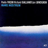 Jan Lundgren/Paolo Fresu/Richard Galliano: Mare Nostrum