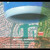 Gandolfi: Y2K Compliant, Points of Departure, Themes from A Midsummer Night, / Gil Rose, Boston Modern Orchestra Project