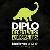 Diplo: Decent Work for Decent Pay: Selected Works, Vol. 1