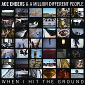 Ace Enders/A Million Different People: When I Hit the Ground