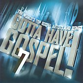 Various Artists: Gotta Have Gospel, Vol. 7