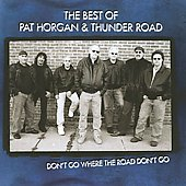 Pat Horgan: The Best of Pat Horgan and Thunder Road *
