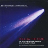 Follow the Star: The Music of Stephen Dodgson (1924-2013) / Eden-Stell Guitar Duo