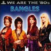 Bangles: We Are the '80s
