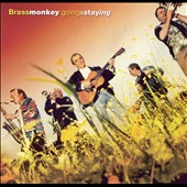 Brass Monkey: Going & Staying