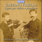 Gaetano Fusella: Opera for Violin and Piano