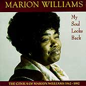 Marion Williams: My Soul Looks Back: The Genius of Marion Williams 1962-1992