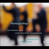Hanacpachap: Latin-American Music at the Time of the Conquistadores