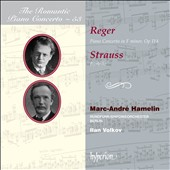 The Romantic Piano Concerto, Vol. 53 - Reger: Concerto for Piano in F minor, Op 114; Strauss: Burleske / Marc-Andre Hamelin, Rundfunk-Sinfonieorchester Berlin, Ilan Volkov