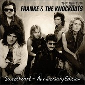 Franke & the Knockouts: The Best of Franke & the Knockouts: Sweetheart *