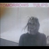 Tomorrows Tulips: Eternally Teenage [Digipak]