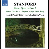 Stanford: Piano Quartet No 2, Piano Trio No 1 / Gould Piano Trio