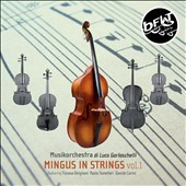 Luca Garlaschelli: Mingus In Strings, Vol. 1