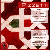 Ildebrando Pizzetti: Canti della Stagione Alta; Tre Canzoni; Due Canti d'Amore; Preludio / Caiello, Windsor, Canino