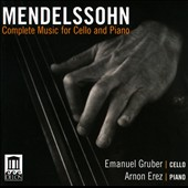 Mendelssohn: Complete Music for Cello & Piano / Emanuel Gruber, Arnon Erez