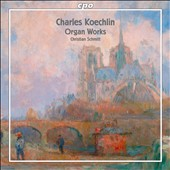 Charles Koechlin: Organ Works / Christian Schmitt, organ
