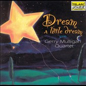 Gerry Mulligan Quartet: Dream a Little Dream