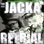 The Jacka: Million Dollar Remix Series, Vol. 1: Retrial [PA]