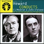 Moeran: Symphony in G minor; Ireland: Piano Concerto in E flat / Eileen Joyce, piano
