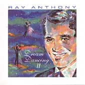Ray Anthony: Dream Dancing, Vol. 2