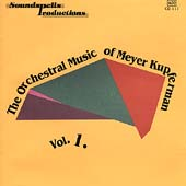 The Orchestral Music of Meyer Kupferman Vol 1