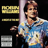Robin Williams (Comedy): A Night at the Met