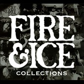 Fire & Ice: Collections [Digipak]