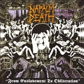 Napalm Death: From Enslavement to Obliteration [Digipak]