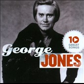 George Jones: 10 Great Songs