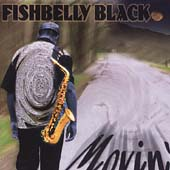 Fishbelly Black: Movin'