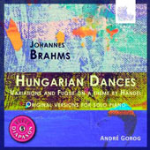 Brahms: Hungarian Dances; Variations & Fugue on a theme by Handel / Andre Gorog, piano
