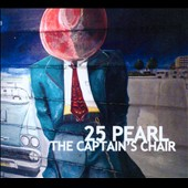 25 Pearl: The Captain's Chair [Digipak]